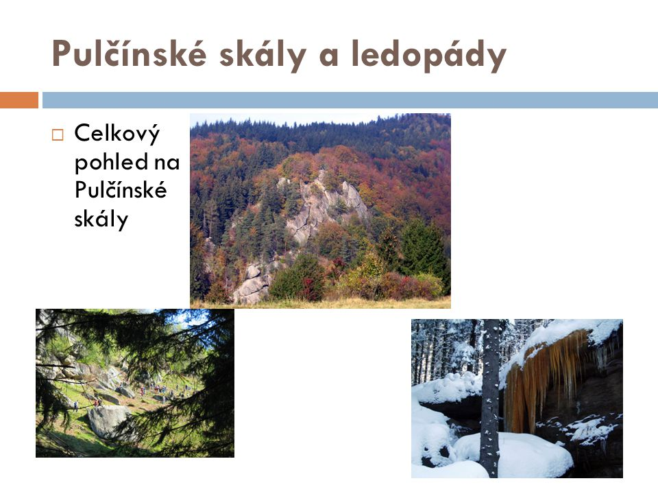 Pulčínské skály a ledopády  Celkový pohled na Pulčínské skály
