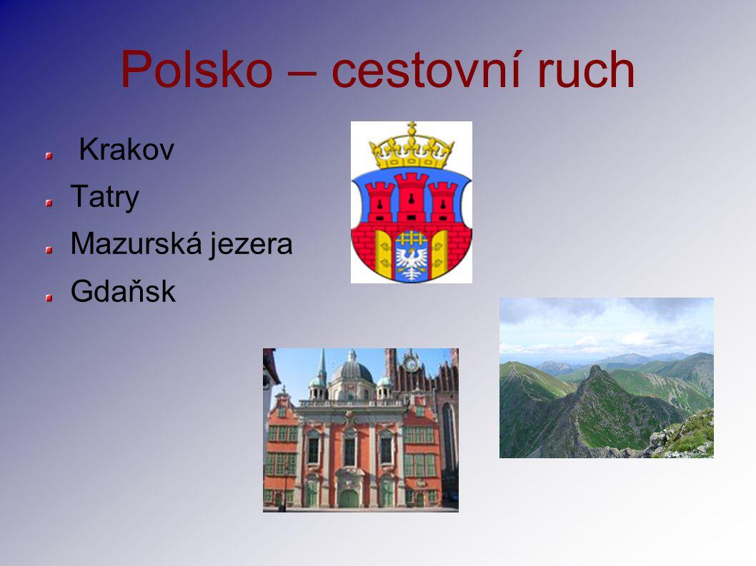Polsko – cestovní ruch Krakov Tatry Mazurská jezera Gdaňsk