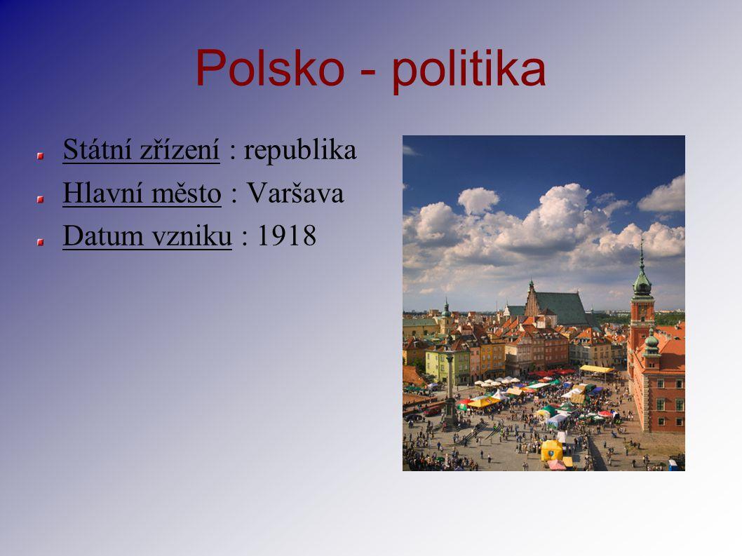 Polsko - politika Státní zřízení : republika Hlavní město : Varšava Datum vzniku : 1918