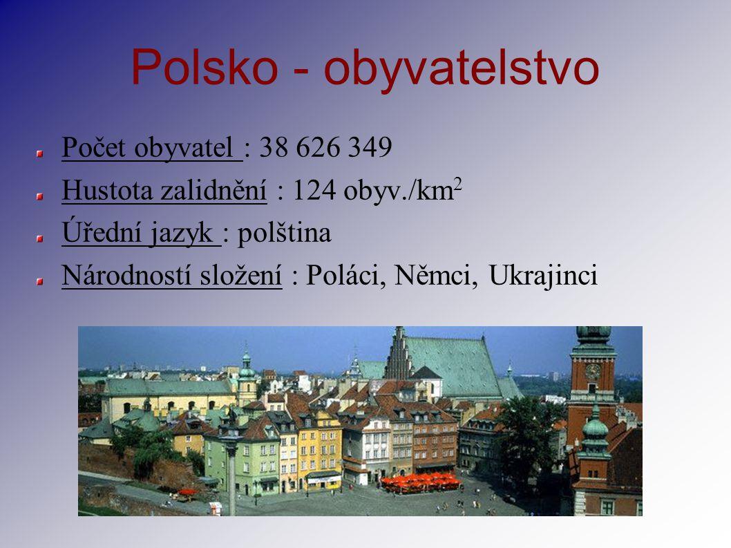 Polsko - obyvatelstvo Počet obyvatel : 38 626 349 Hustota zalidnění : 124 obyv./km 2 Úřední jazyk : polština Národností složení : Poláci, Němci, Ukraj