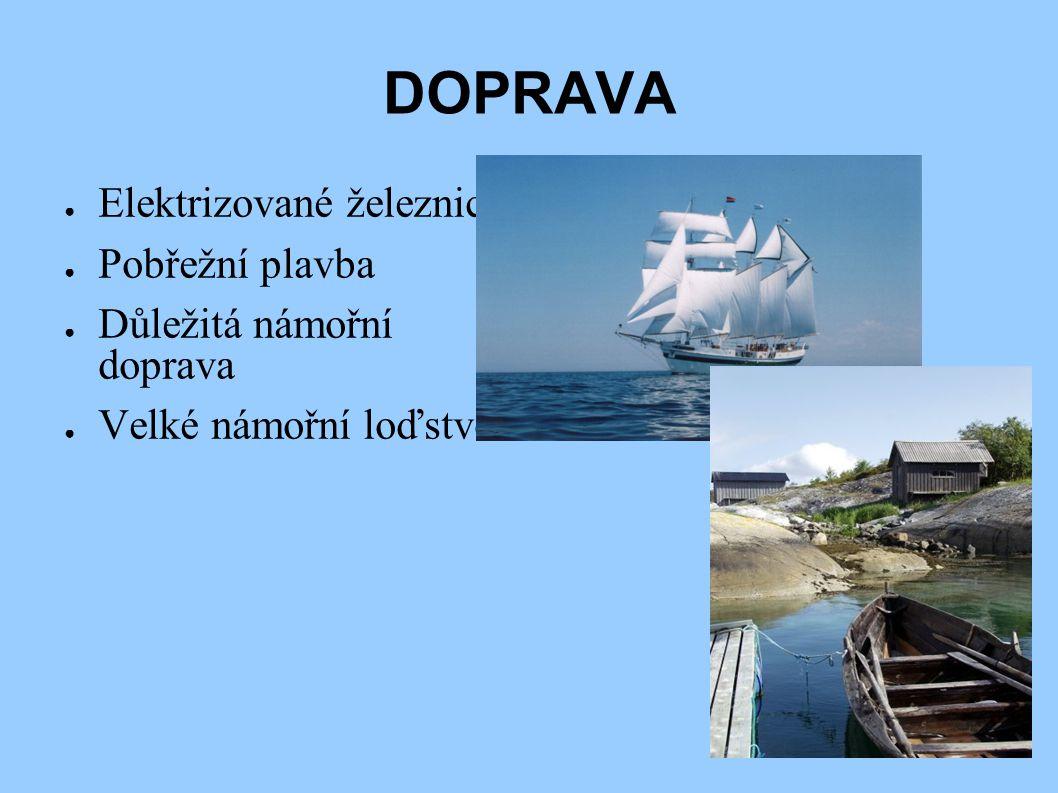 DOPRAVA ● Elektrizované železnice ● Pobřežní plavba ● Důležitá námořní doprava ● Velké námořní loďstvo