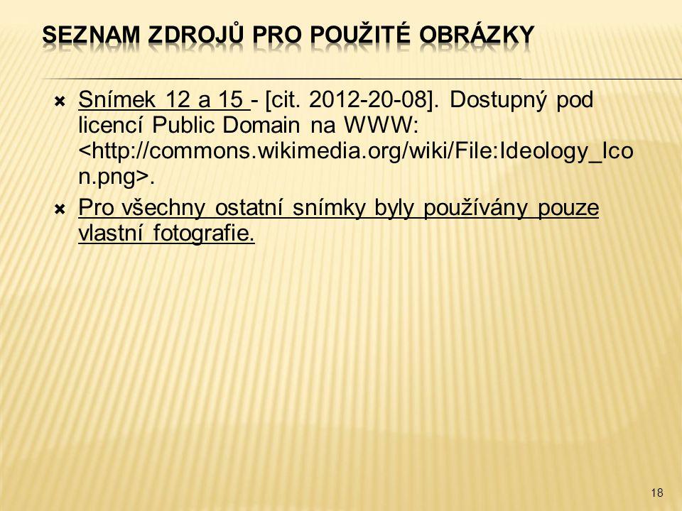  Snímek 12 a 15 - [cit.2012-20-08]. Dostupný pod licencí Public Domain na WWW:.