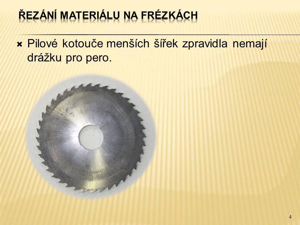 15  Jaké další čtyři důležité zásady pro řezání pilovým kotoučem na frézce byly v této prezentaci probrány.