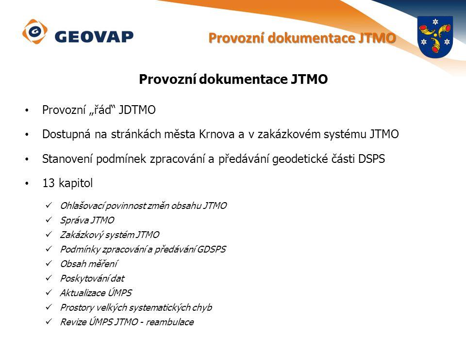 """Provozní dokumentace JTMO Provozní """"řád"""" JDTMO Dostupná na stránkách města Krnova a v zakázkovém systému JTMO Stanovení podmínek zpracování a předáván"""