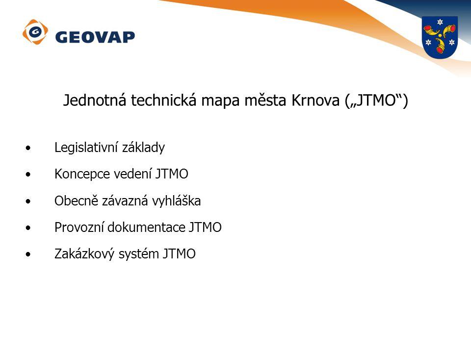 Správa JTMO Správce JTMO – Město Krnov Výkonný správce JTMO – GEOVAP, spol.
