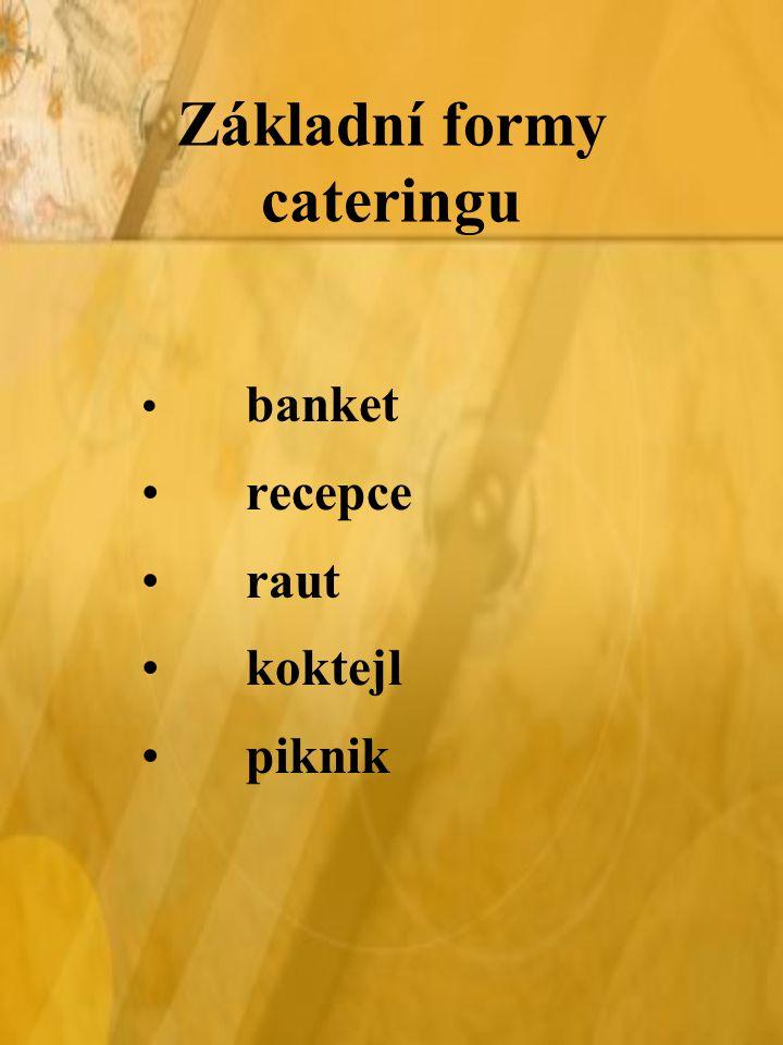 Základní formy cateringu banket recepce raut koktejl piknik
