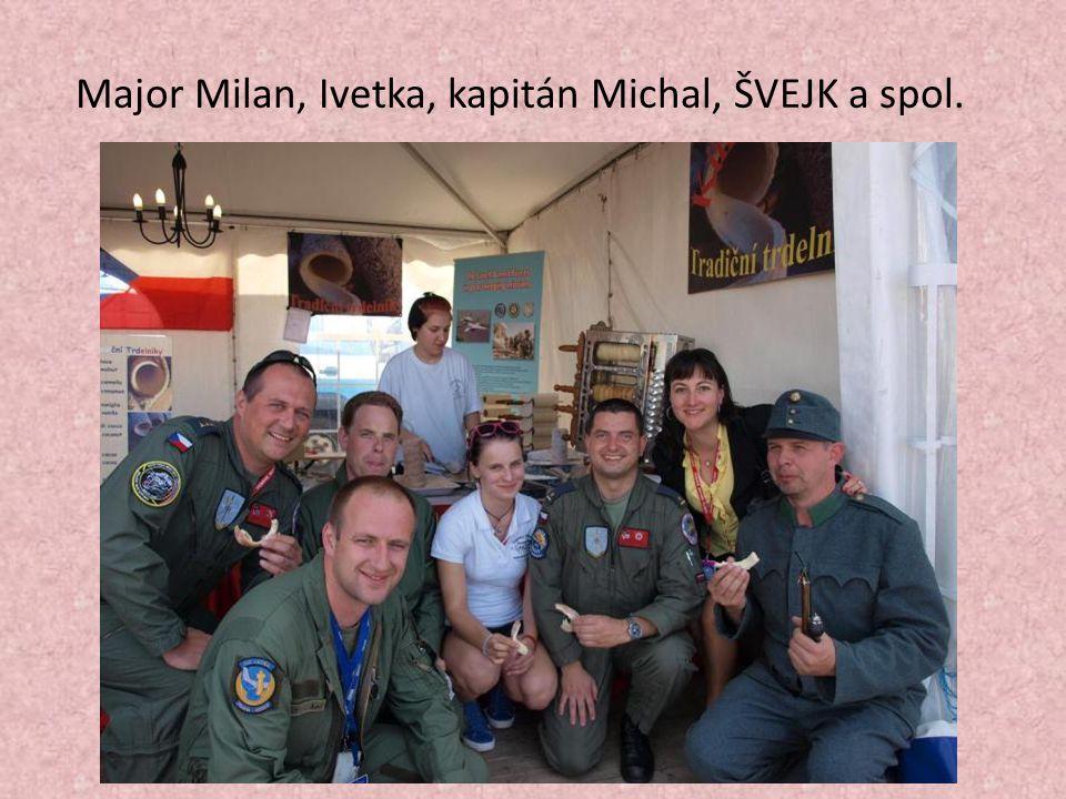 Major Milan, Ivetka, kapitán Michal, ŠVEJK a spol.