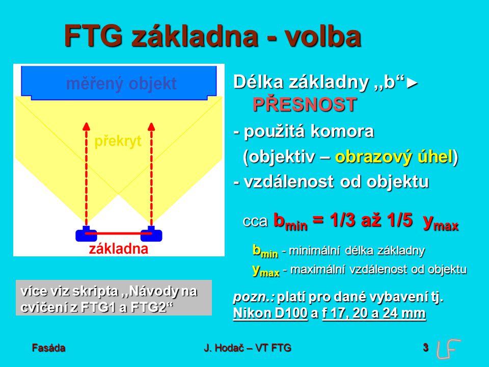 Fasáda J.Hodač – VT FTG Pořízení snímků 4 Měřická v.
