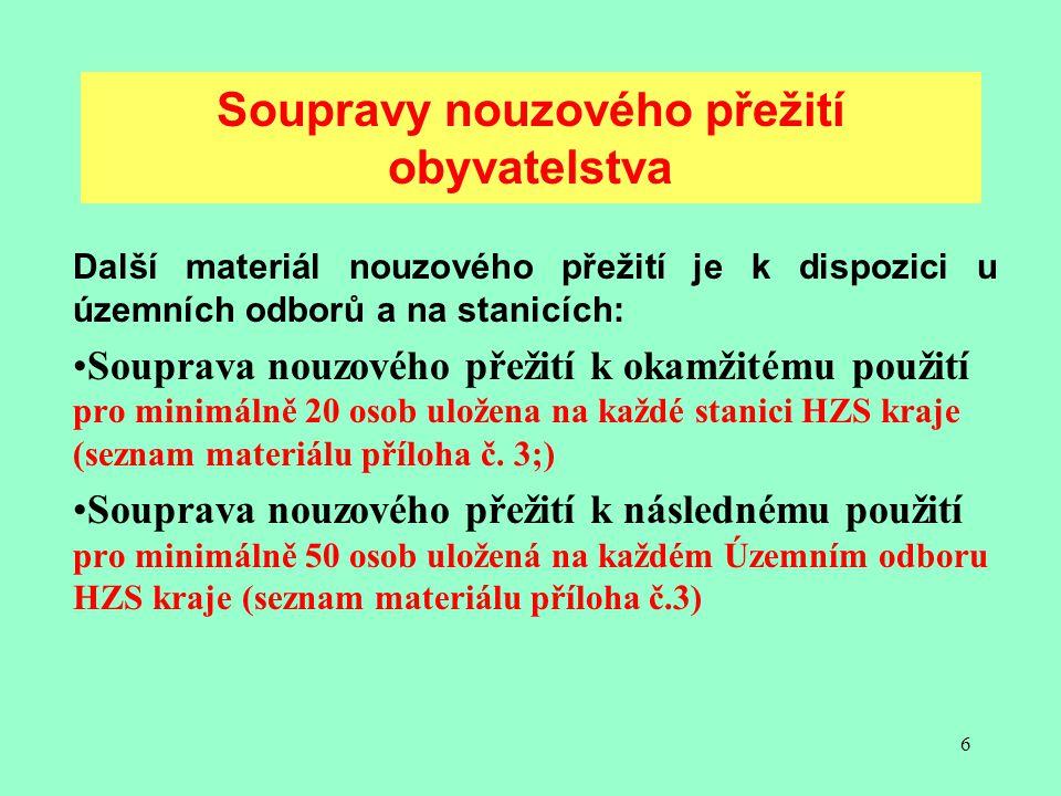 7 Vysoušeče (odvlhčovače vzduchu) jsou uloženy: a)Centrálně u Základny logistiky Olomouc uloženo 2490 ks vysoušečů.