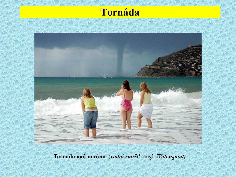 Tornáda Tornádo nad mořem (vodní smršť (angl. Waterspout)