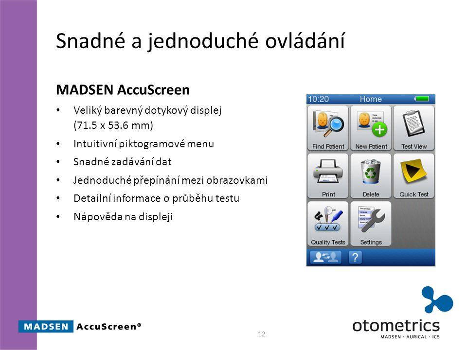 Snadné a jednoduché ovládání MADSEN AccuScreen Veliký barevný dotykový displej (71.5 x 53.6 mm) Intuitivní piktogramové menu Snadné zadávání dat Jednoduché přepínání mezi obrazovkami Detailní informace o průběhu testu Nápověda na displeji 12