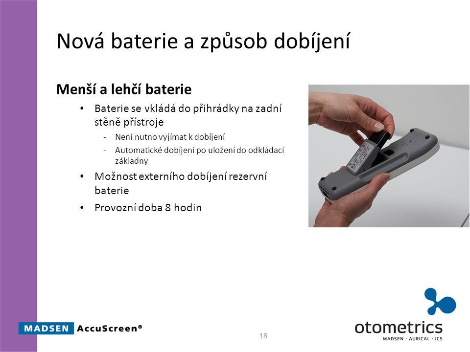Nová baterie a způsob dobíjení Menší a lehčí baterie Baterie se vkládá do přihrádky na zadní stěně přístroje -Není nutno vyjímat k dobíjení -Automatic