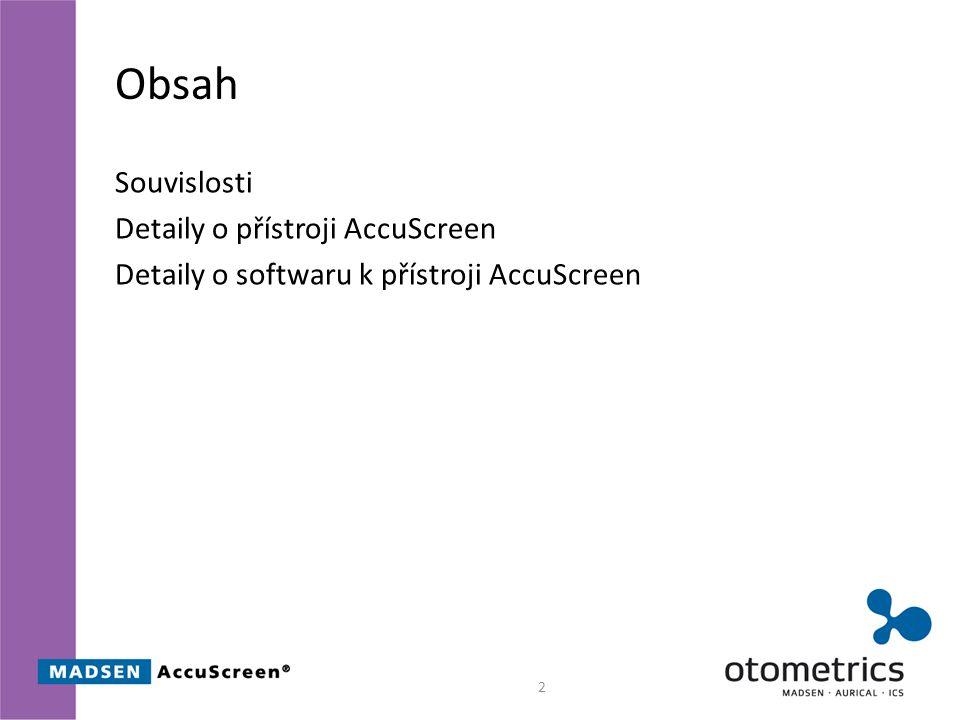 Obsah Souvislosti Detaily o přístroji AccuScreen Detaily o softwaru k přístroji AccuScreen 2