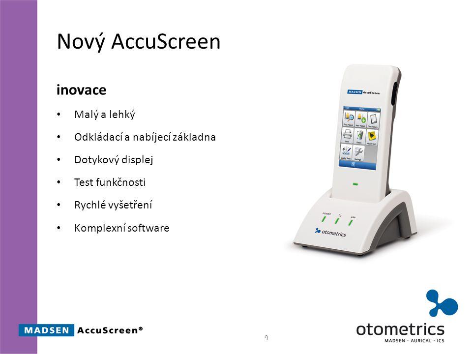 Nový AccuScreen inovace Malý a lehký Odkládací a nabíjecí základna Dotykový displej Test funkčnosti Rychlé vyšetření Komplexní software 9