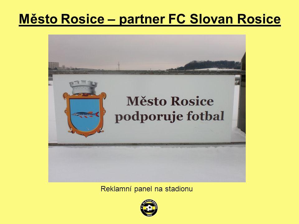 Město Rosice – partner FC Slovan Rosice Reklamní panel na stadionu