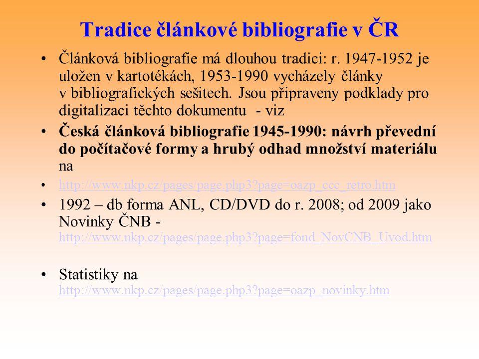 Tradice článkové bibliografie v ČR Článková bibliografie má dlouhou tradici: r. 1947-1952 je uložen v kartotékách, 1953-1990 vycházely články v biblio