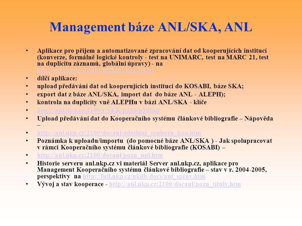 Management báze ANL/SKA, ANL Aplikace pro příjem a automatizované zpracování dat od kooperujících institucí (konverze, formálně logické kontroly - tes