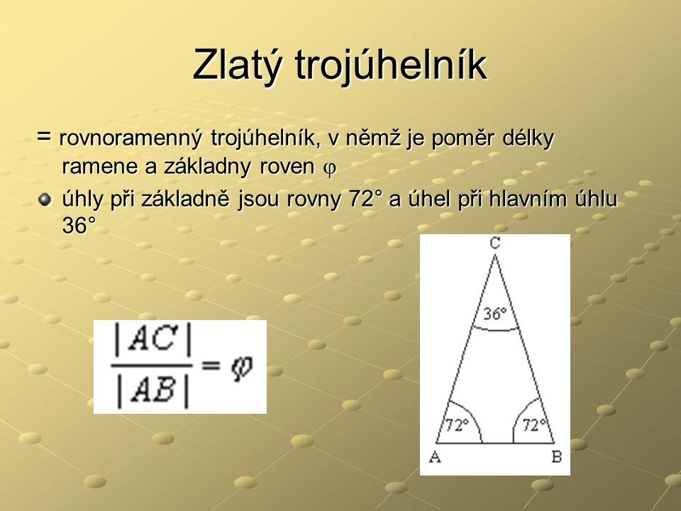 Zlatý trojúhelník = rovnoramenný trojúhelník, v němž je poměr délky ramene a základny roven  úhly při základně jsou rovny 72° a úhel při hlavním úhlu