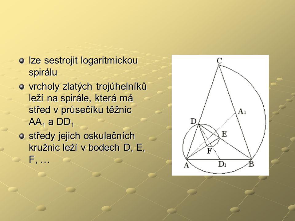 lze sestrojit logaritmickou spirálu vrcholy zlatých trojúhelníků leží na spirále, která má střed v průsečíku těžnic AA 1 a DD 1 středy jejich oskulačn
