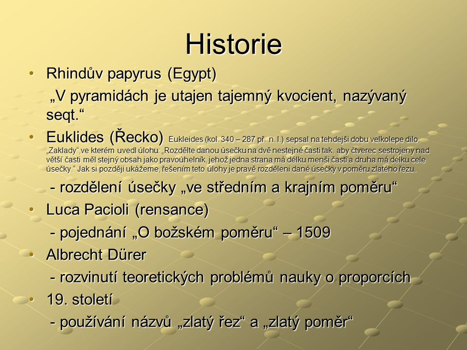 """Historie Rhindův papyrus (Egypt)Rhindův papyrus (Egypt) """"V pyramidách je utajen tajemný kvocient, nazývaný seqt."""" """"V pyramidách je utajen tajemný kvoc"""