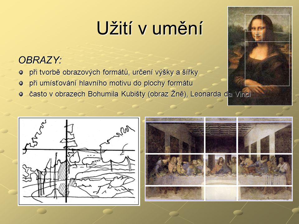 Užití v umění OBRAZY: při tvorbě obrazových formátů, určení výšky a šířky při umísťování hlavního motivu do plochy formátu často v obrazech Bohumila K