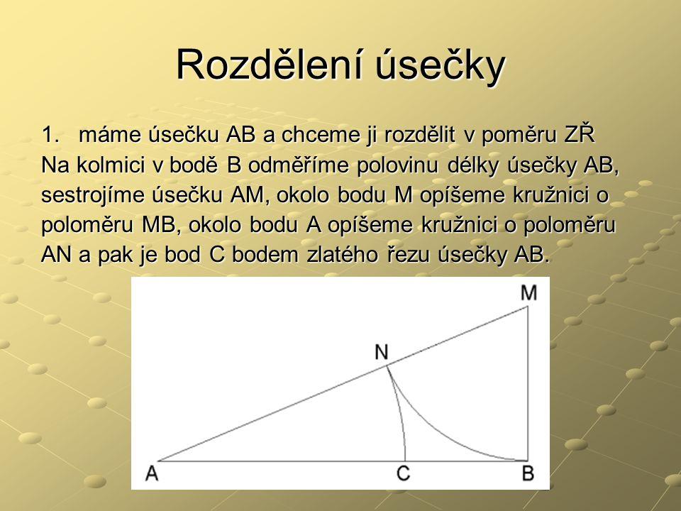 Rozdělení úsečky 1. máme úsečku AB a chceme ji rozdělit v poměru ZŘ Na kolmici v bodě B odměříme polovinu délky úsečky AB, sestrojíme úsečku AM, okolo