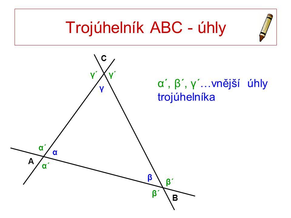 Trojúhelník ABC - úhly α´, β´, γ´…vnější úhly trojúhelníka A B C α β γ α´α´ α´α´ β´β´ β´β´ γ´γ´γ´γ´