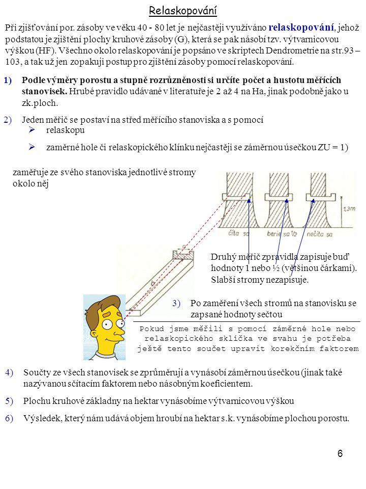 7 Zjišťování porostních zásob pomocí zkusných ploch Při zjišťování por.