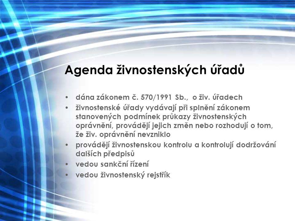 Agenda živnostenských úřadů dána zákonem č. 570/1991 Sb., o živ. úřadech živnostenské úřady vydávají při splnění zákonem stanovených podmínek průkazy