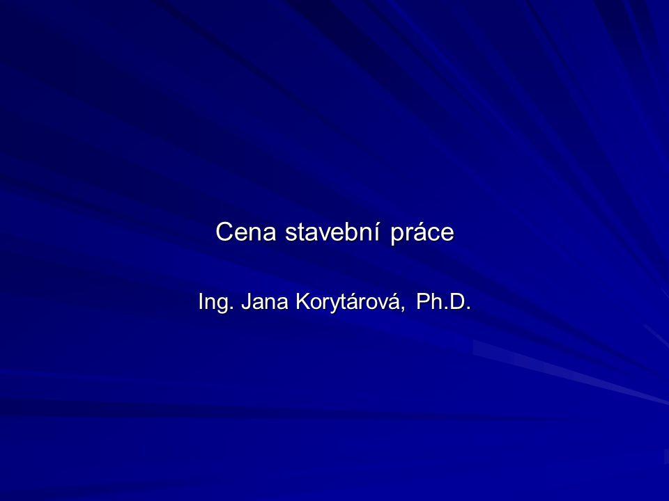 Cena stavební práce Ing. Jana Korytárová, Ph.D.
