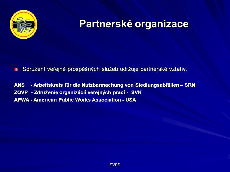 SVPS Partnerské organizace Sdružení veřejně prospěšných služeb udržuje partnerské vztahy: ANS - Arbeitskreis für die Nutzbarmachung von Siedlungsabfällen – SRN ZOVP - Združenie organizácií verejných prací - SVK APWA - American Public Works Association - USA
