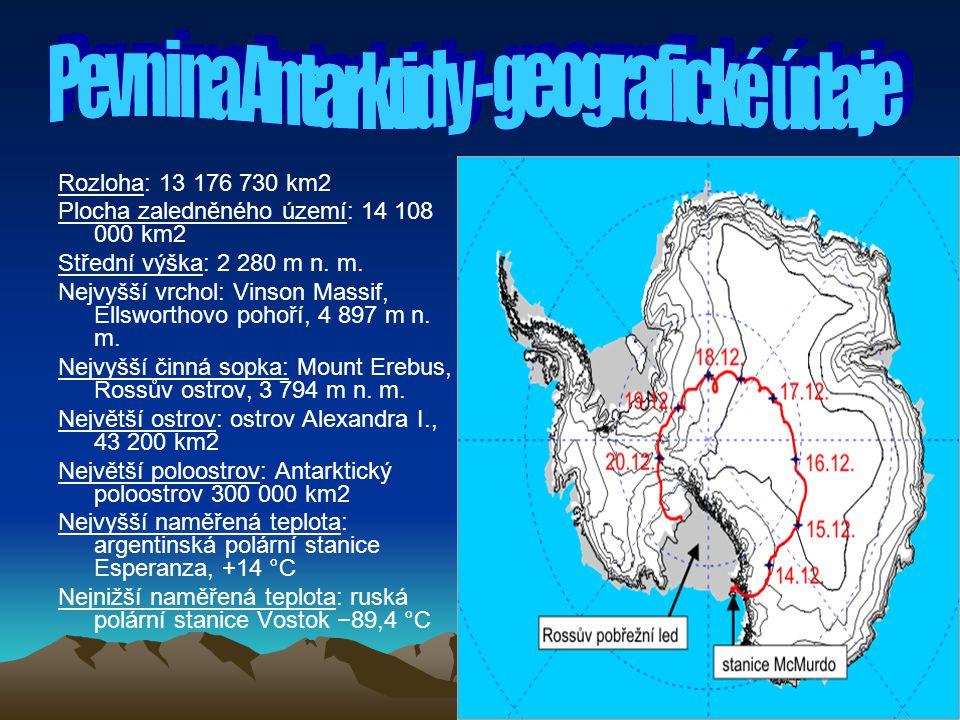 Rozloha: 13 176 730 km2 Plocha zaledněného území: 14 108 000 km2 Střední výška: 2 280 m n. m. Nejvyšší vrchol: Vinson Massif, Ellsworthovo pohoří, 4 8