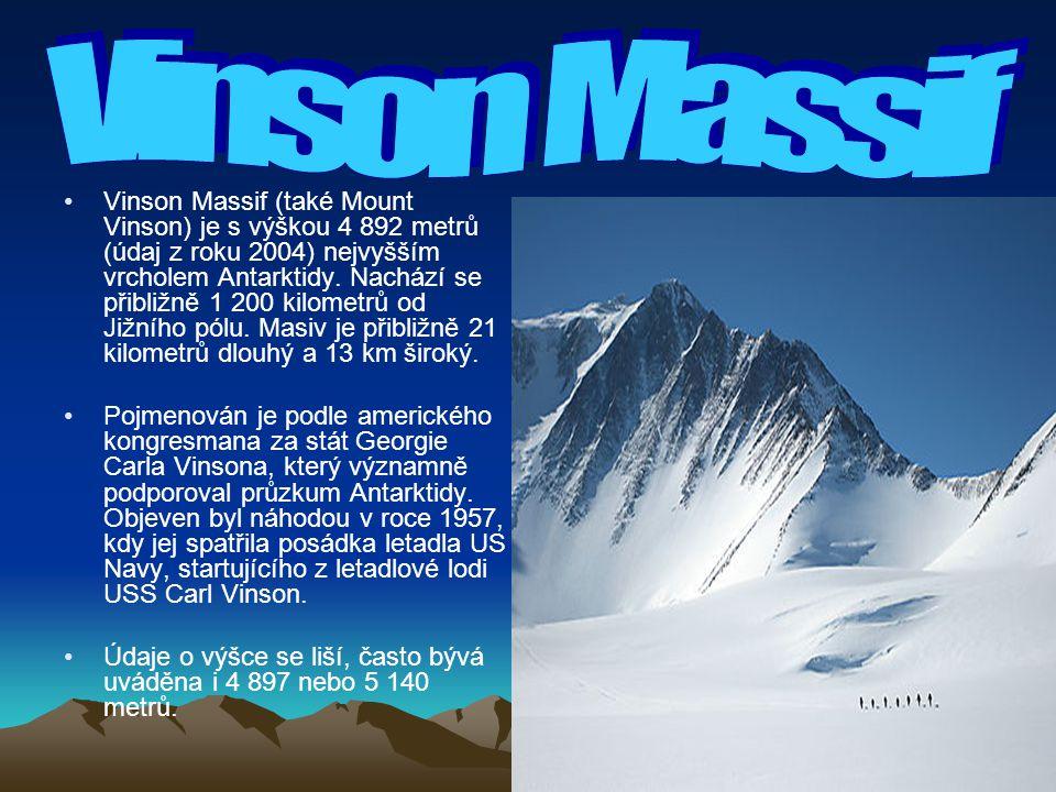 Vinson Massif (také Mount Vinson) je s výškou 4 892 metrů (údaj z roku 2004) nejvyšším vrcholem Antarktidy. Nachází se přibližně 1 200 kilometrů od Ji