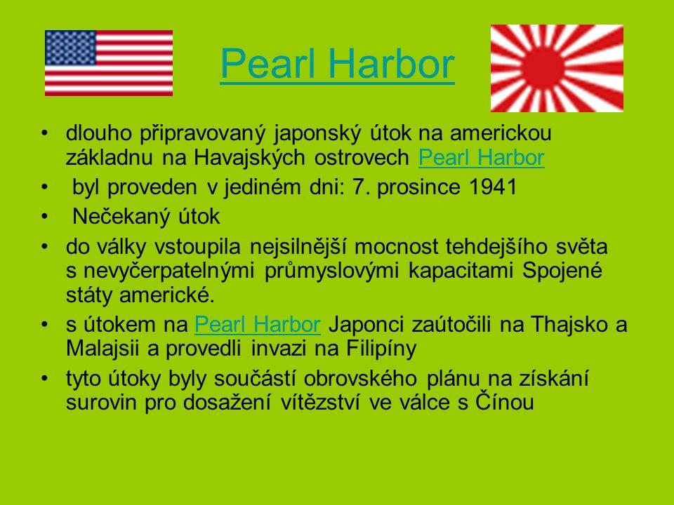 Pearl Harbor dlouho připravovaný japonský útok na americkou základnu na Havajských ostrovech Pearl HarborPearl Harbor byl proveden v jediném dni: 7. p