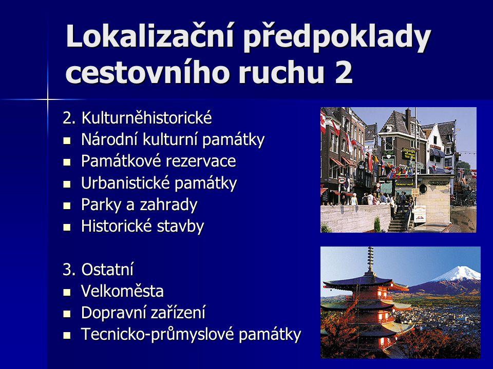 Lokalizační předpoklady cestovního ruchu 2 2. Kulturněhistorické Národní kulturní památky Národní kulturní památky Památkové rezervace Památkové rezer