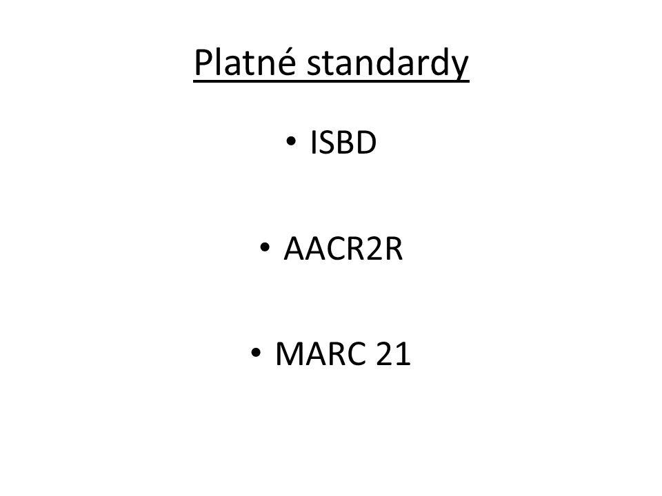 Platné standardy ISBD AACR2R MARC 21