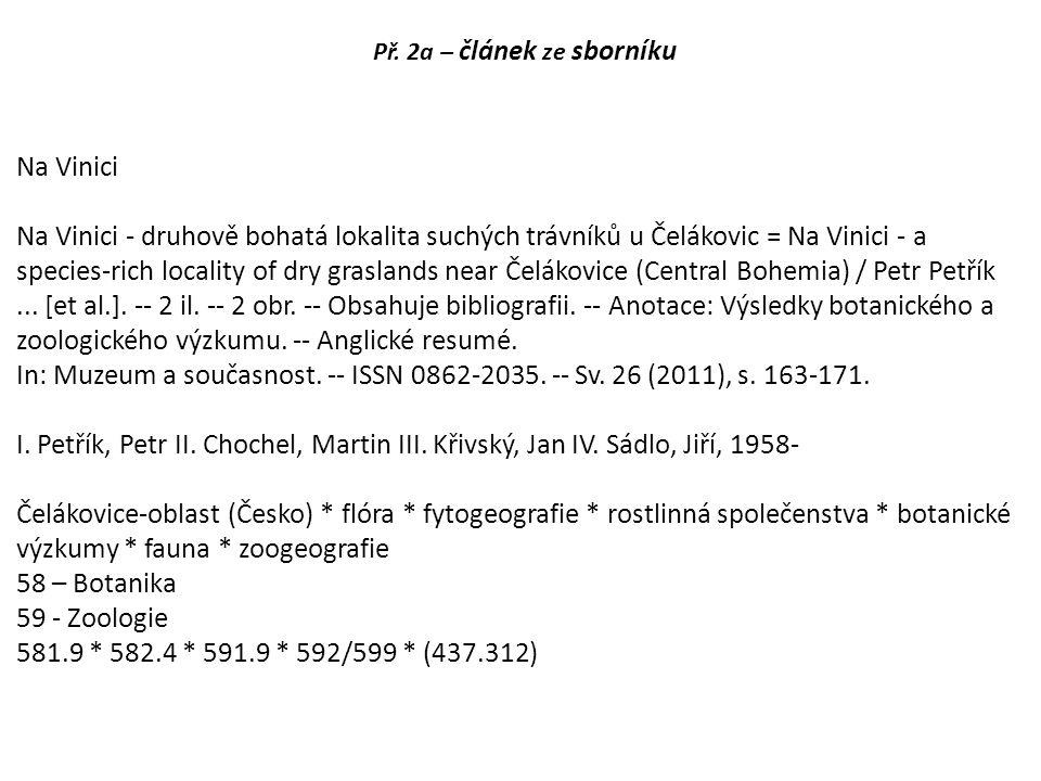 Př. 2a – článek ze sborníku Na Vinici Na Vinici - druhově bohatá lokalita suchých trávníků u Čelákovic = Na Vinici - a species-rich locality of dry gr