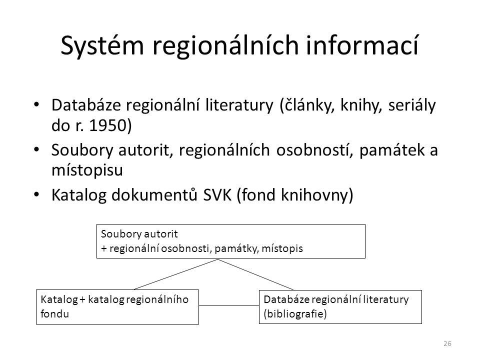 26 Systém regionálních informací Databáze regionální literatury (články, knihy, seriály do r.