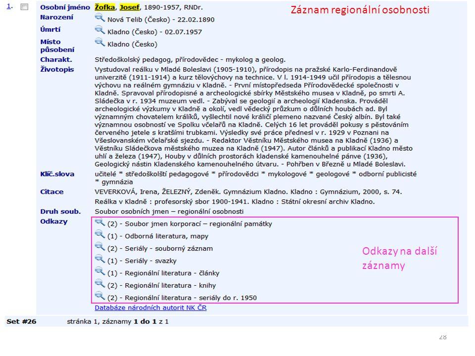 28 Záznam regionální osobnosti Odkazy na další záznamy