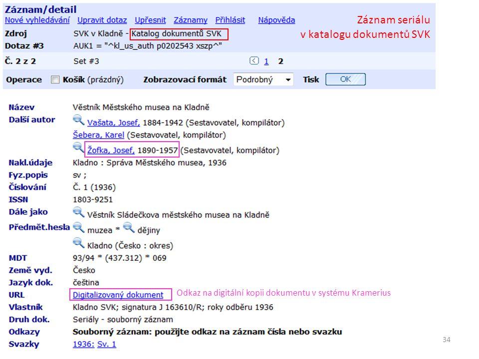34 Záznam seriálu v katalogu dokumentů SVK Odkaz na digitální kopii dokumentu v systému Kramerius