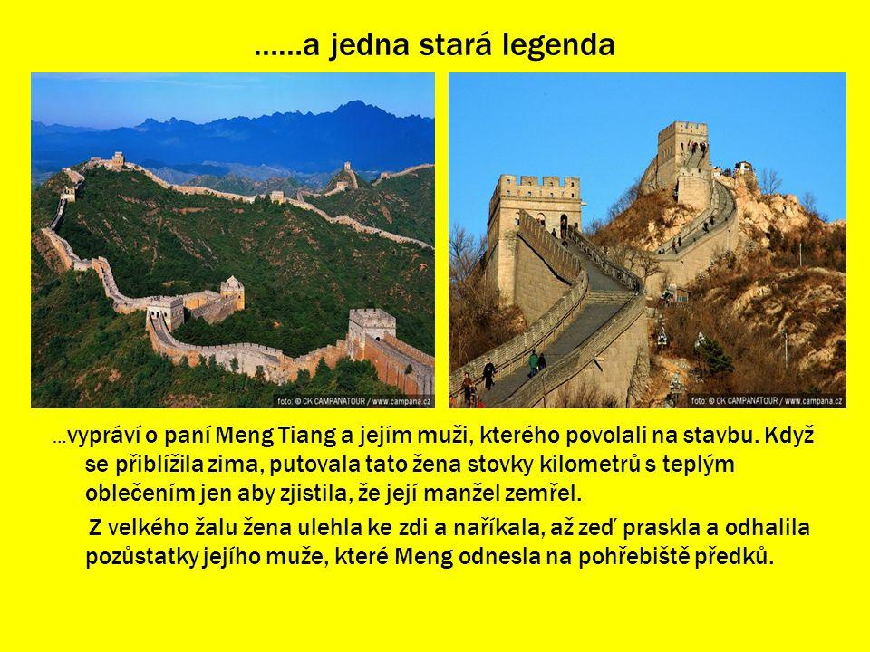 ……a jedna stará legenda … vypráví o paní Meng Tiang a jejím muži, kterého povolali na stavbu. Když se přiblížila zima, putovala tato žena stovky kilom