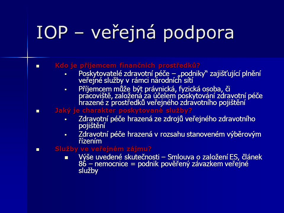 IOP – veřejná podpora Kdo je příjemcem finančních prostředků.