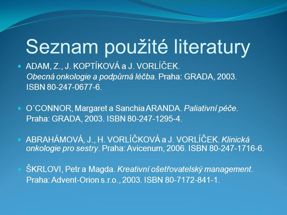 Seznam použité literatury ADAM, Z., J.KOPTÍKOVÁ a J.
