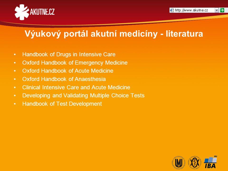Výukový portál akutní medicíny - literatura Handbook of Drugs in Intensive Care Oxford Handbook of Emergency Medicine Oxford Handbook of Acute Medicin