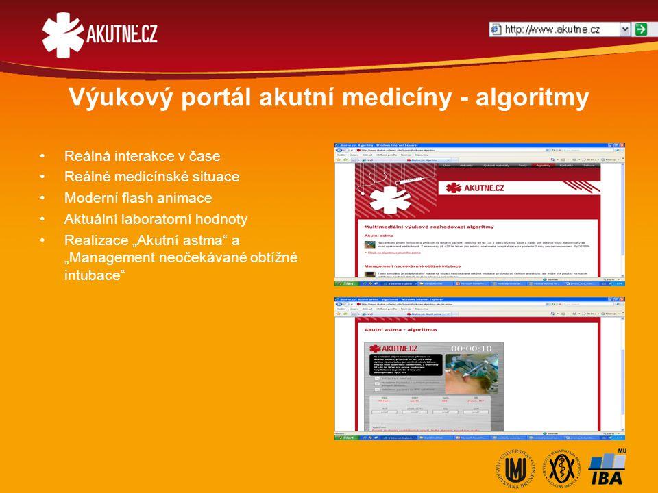 Výukový portál akutní medicíny - algoritmy Reálná interakce v čase Reálné medicínské situace Moderní flash animace Aktuální laboratorní hodnoty Realiz