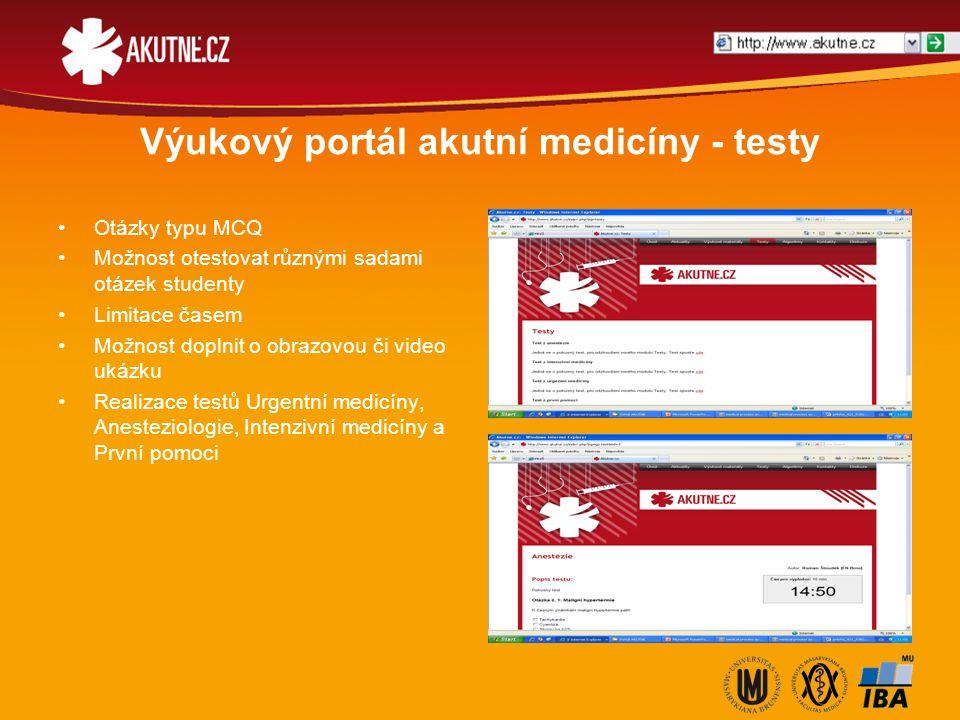 Výukový portál akutní medicíny - testy Otázky typu MCQ Možnost otestovat různými sadami otázek studenty Limitace časem Možnost doplnit o obrazovou či
