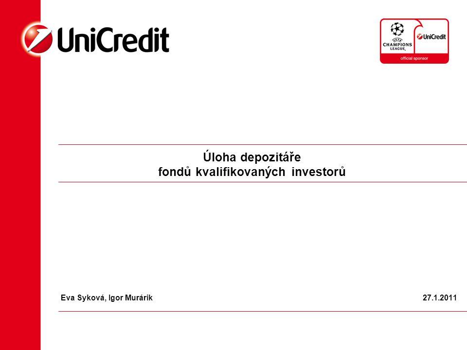 Úloha depozitáře fondů kvalifikovaných investorů Eva Syková, Igor Murárik 27.1.2011