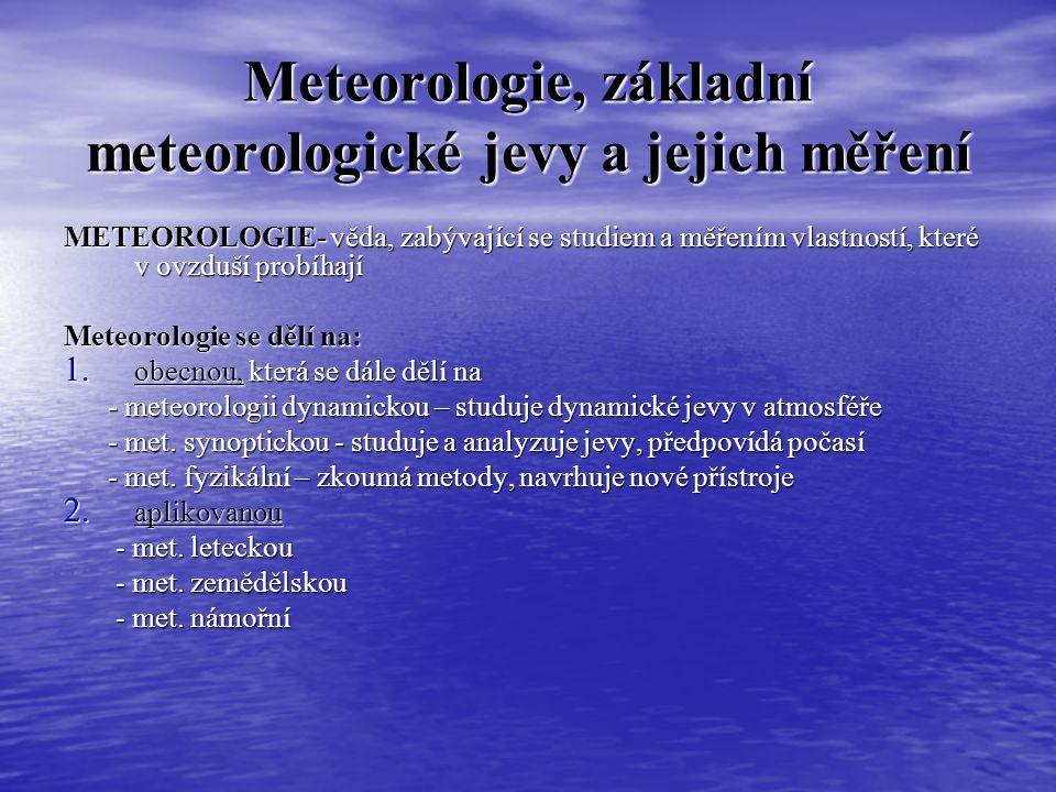 Meteorologické prvky v Přerově Projekt vytvořený v rámci projektového vyučování na GJŠ v roce 2003-04. Anežka Faltýnková, Martina Líbalová, Veronika T