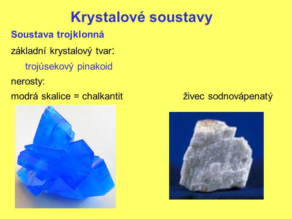 Krystalové soustavy Soustava čtverečná a 1 =a 2 ≠c α=β=γ=90 o prvky souměrnosti: 5 rovin 4 dvojčetné osy 1 čtyřčetná osa 1 střed