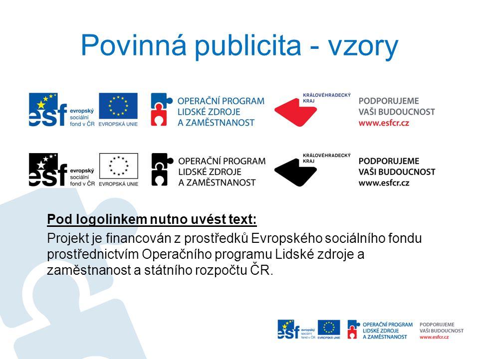 Povinná publicita - vzory Pod logolinkem nutno uvést text: Projekt je financován z prostředků Evropského sociálního fondu prostřednictvím Operačního programu Lidské zdroje a zaměstnanost a státního rozpočtu ČR.
